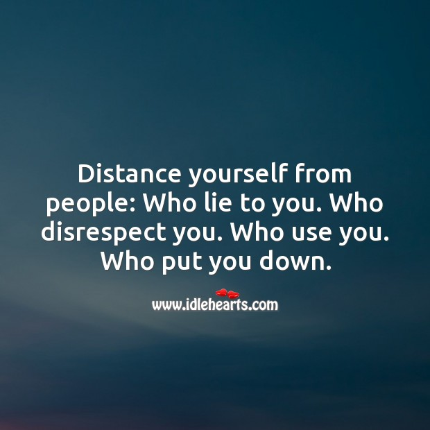 Distance yourself from these people. Lie Quotes Image
