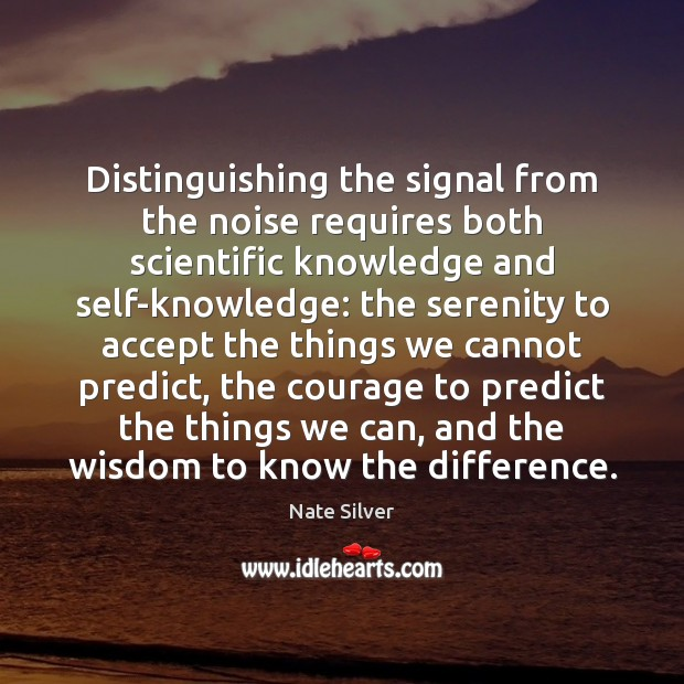 Distinguishing the signal from the noise requires both scientific knowledge and self-knowledge: Image