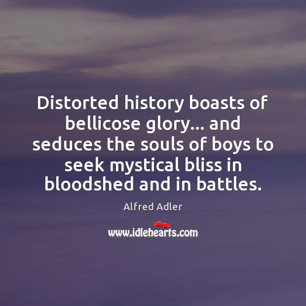 Image, Distorted history boasts of bellicose glory… and seduces the souls of boys
