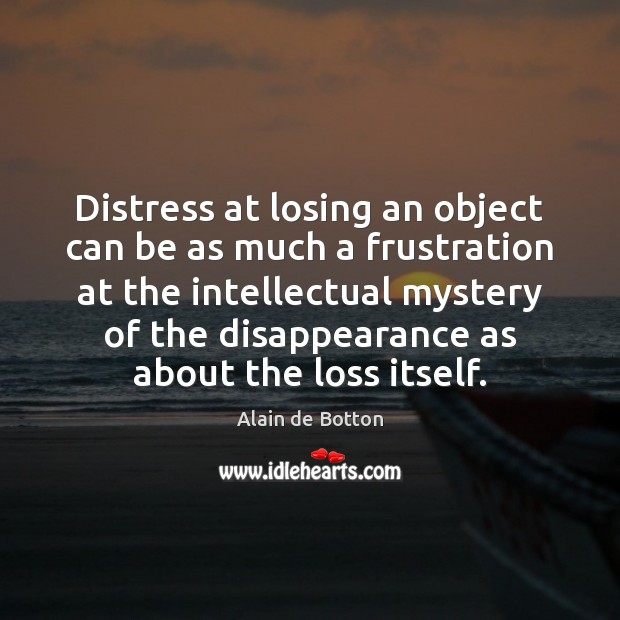 Distress at losing an object can be as much a frustration at Image