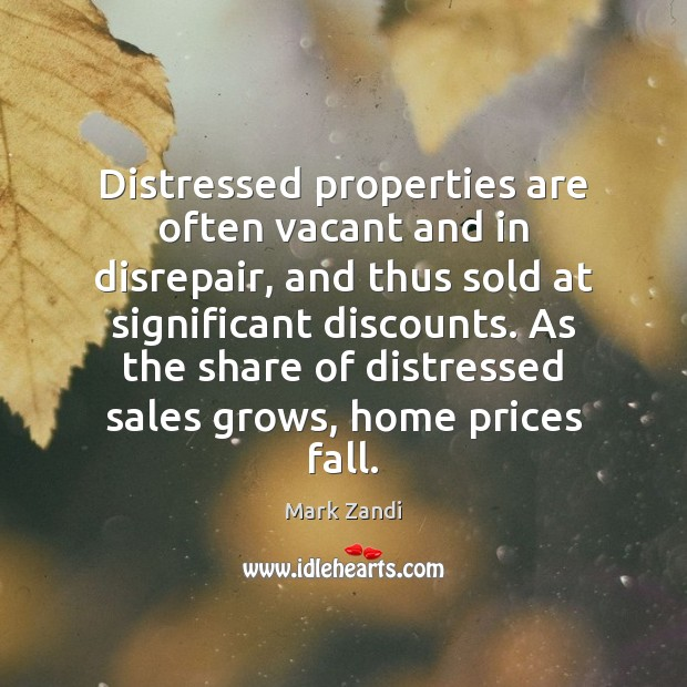 Distressed properties are often vacant and in disrepair, and thus sold at Image