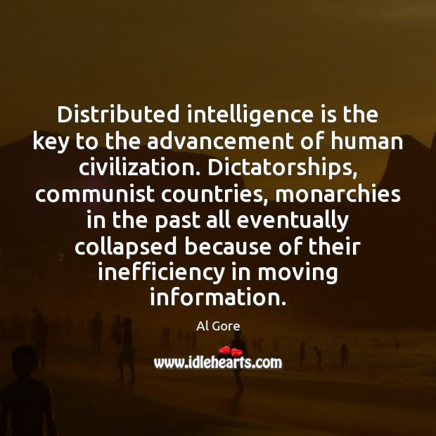 Distributed intelligence is the key to the advancement of human civilization. Dictatorships, Image