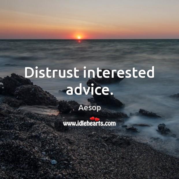 Image, Distrust interested advice.