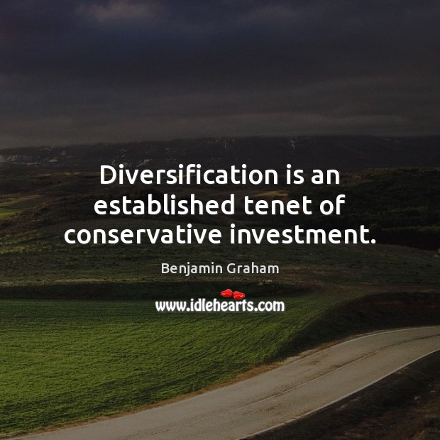 Image, Diversification is an established tenet of conservative investment.
