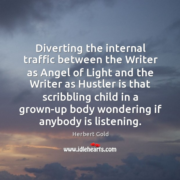 Diverting the internal traffic between the writer as angel of light and the writer as hustler Image