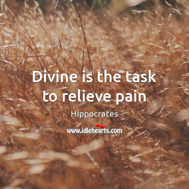 Image, Divine is the task to relieve pain