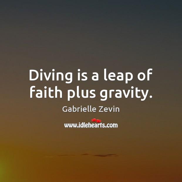 Image, Diving is a leap of faith plus gravity.