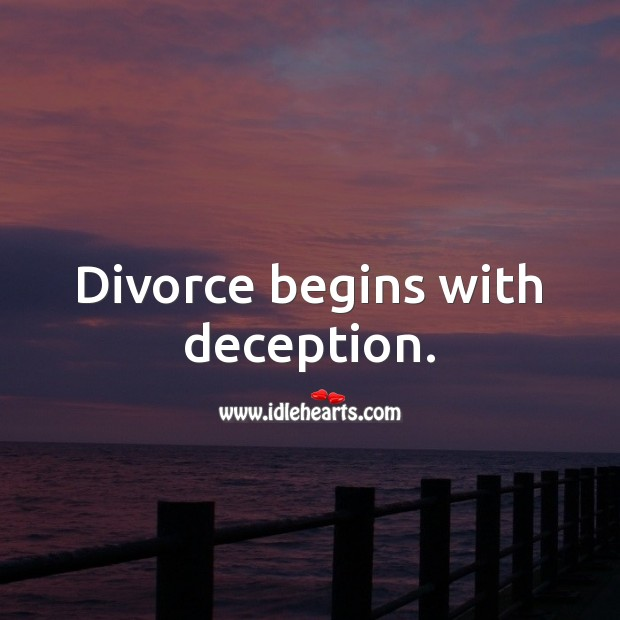 Image, Divorce begins with deception.