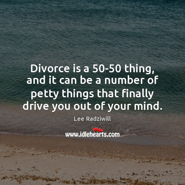 Divorce is a 50-50 thing, and it can be a number of Image