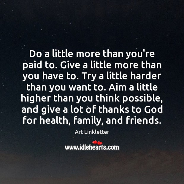 Do a little more than you're paid to. Give a little more Image