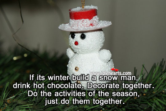 Do the activities together. Winter Quotes Image