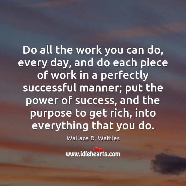 Do all the work you can do, every day, and do each Image