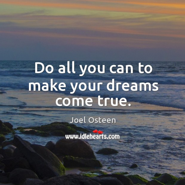 Do all you can to make your dreams come true. Image