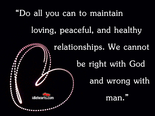 Do All You Can To Maintain Loving, Peaceful And…