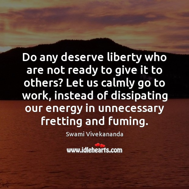 Do any deserve liberty who are not ready to give it to Image