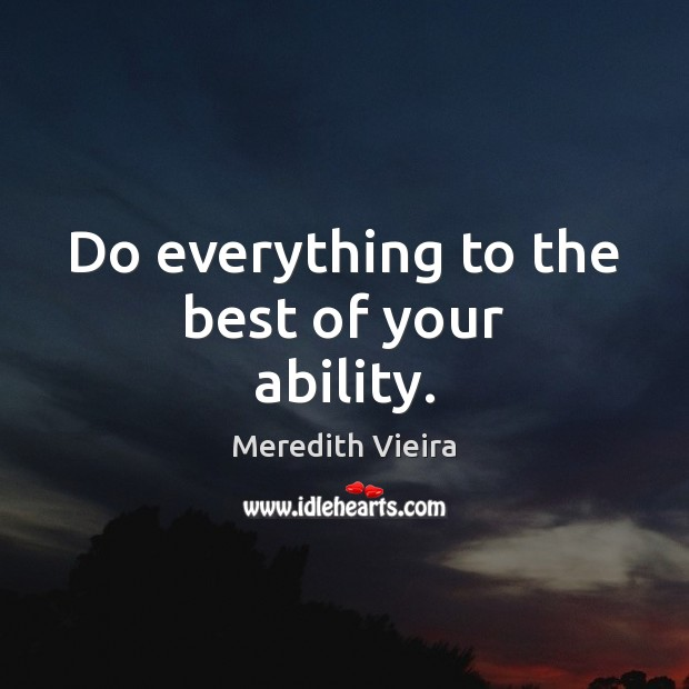 Do everything to the best of your ability. Image