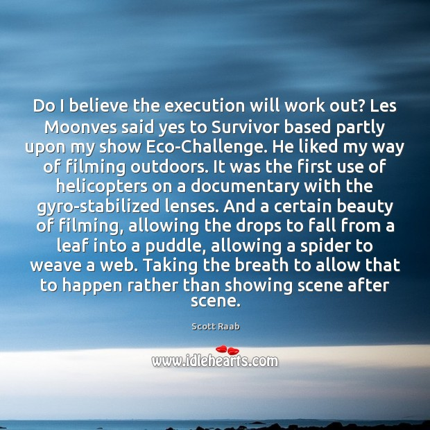 Do I believe the execution will work out? Les Moonves said yes Challenge Quotes Image