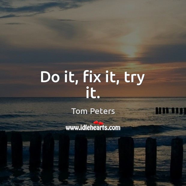 Do it, fix it, try it. Image