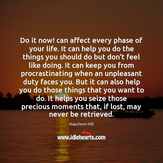 Do it now! can affect every phase of your life. It can Image