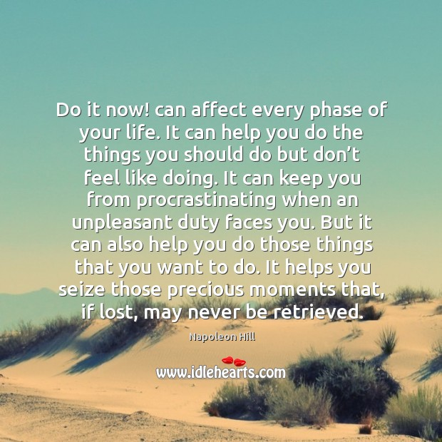 Do it now! can affect every phase of your life. It can help you do the things you should do but don't Image