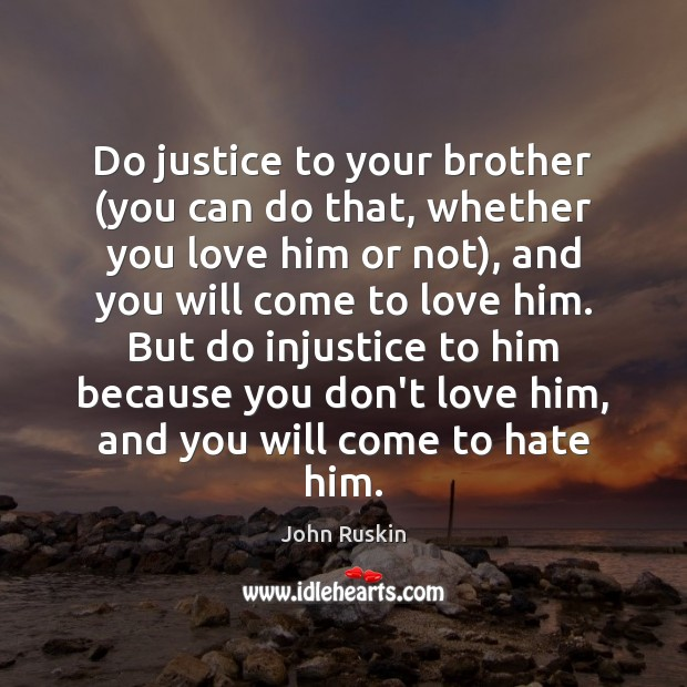 Do justice to your brother (you can do that, whether you love Image