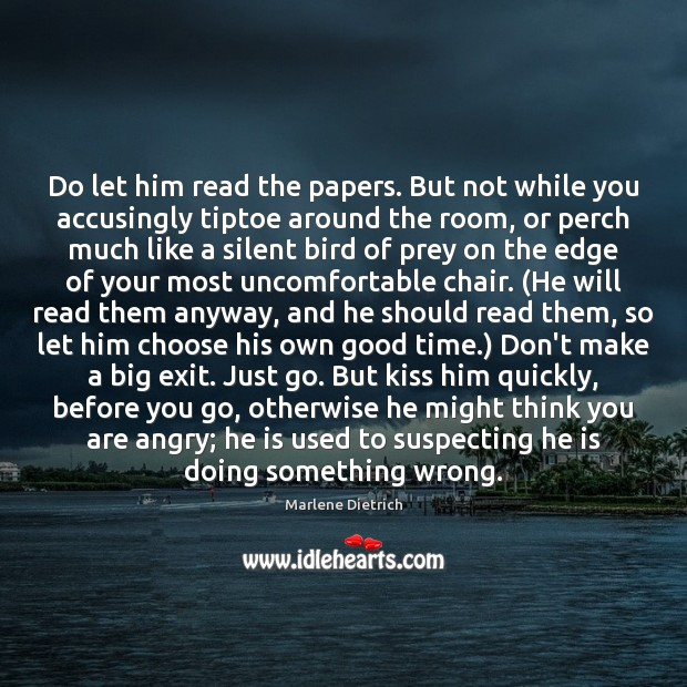 Image, Do let him read the papers. But not while you accusingly tiptoe