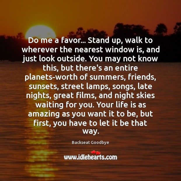 Image, Do me a favor… Stand up, walk to wherever the nearest window