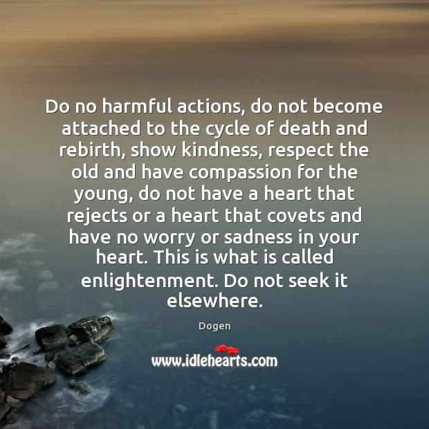 Do no harmful actions, do not become attached to the cycle of Image