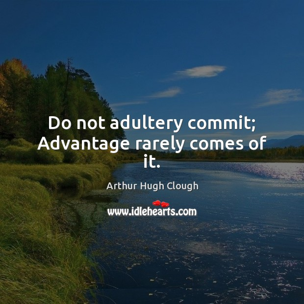 Image, Do not adultery commit; Advantage rarely comes of it.