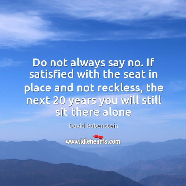 Image, Do not always say no. If satisfied with the seat in place