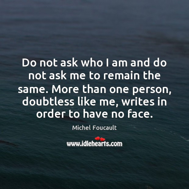 Do not ask who I am and do not ask me to Image