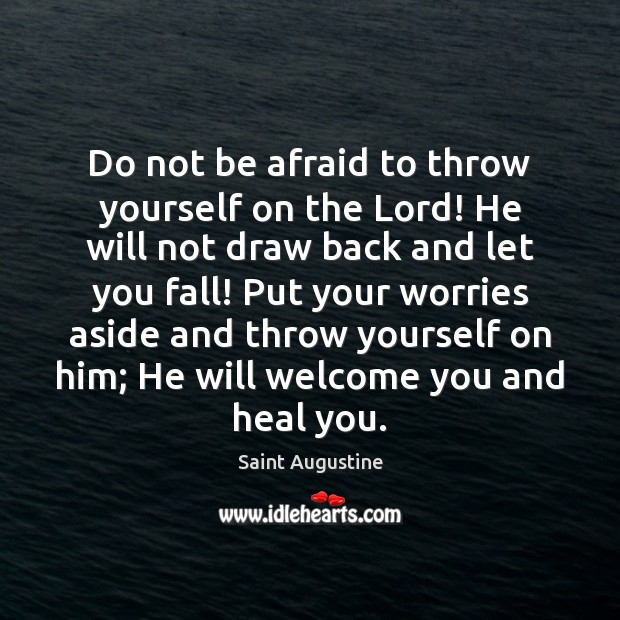 Image, Do not be afraid to throw yourself on the Lord! He will