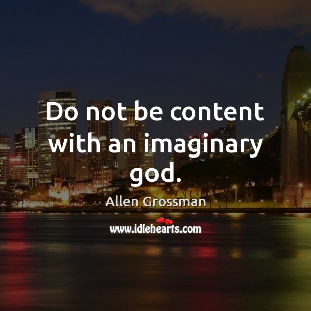 Image, Do not be content with an imaginary god.