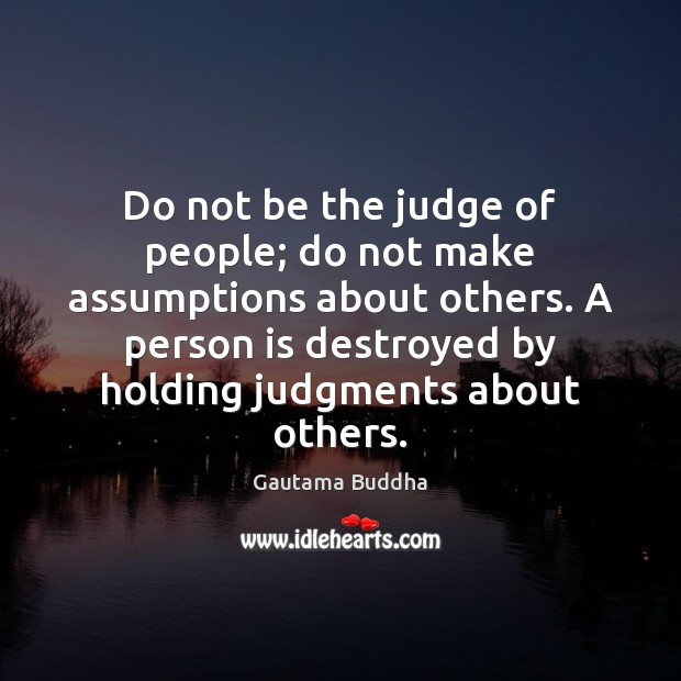 Do not be the judge of people; do not make assumptions about Image