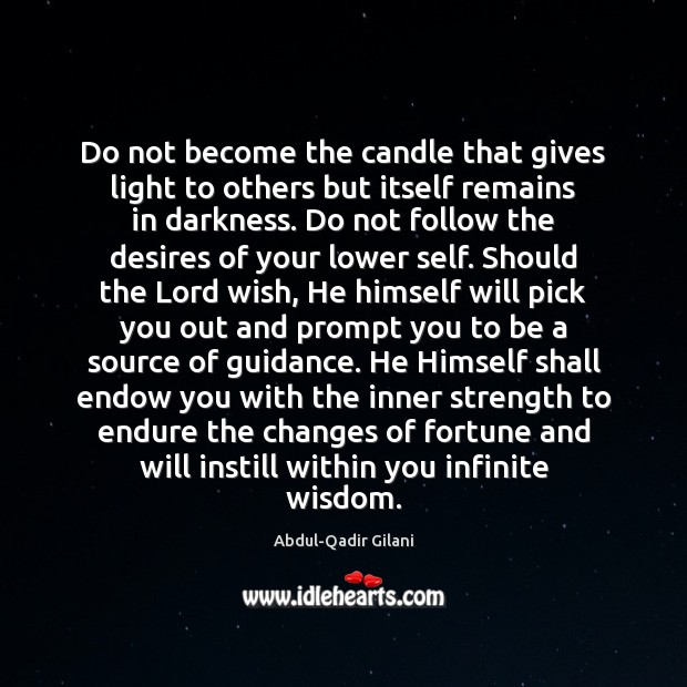 Image, Do not become the candle that gives light to others but itself