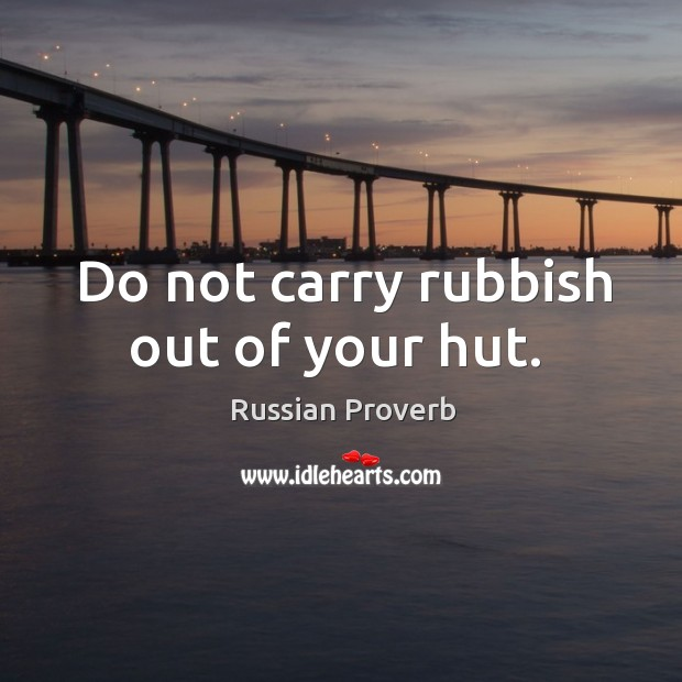 Image, Do not carry rubbish out of your hut.