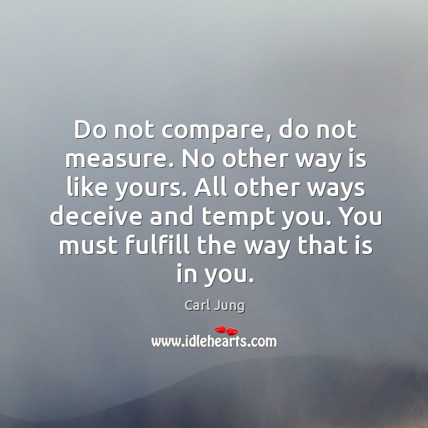 Image, Do not compare, do not measure. No other way is like yours.