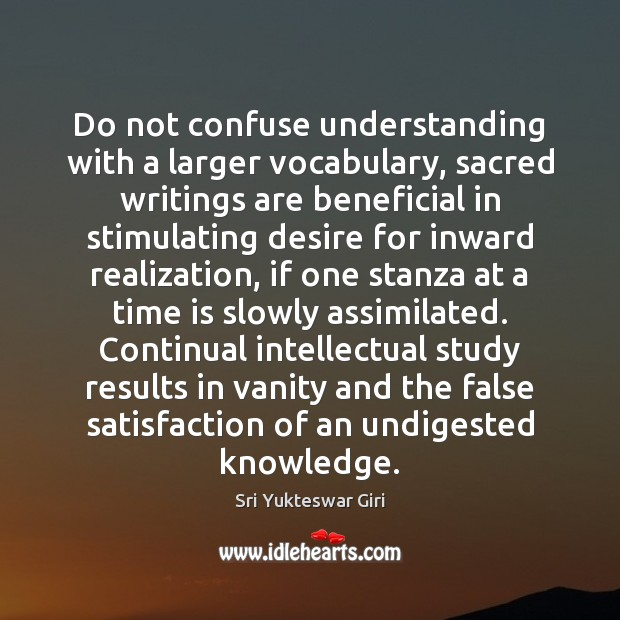Image, Do not confuse understanding with a larger vocabulary, sacred writings are beneficial