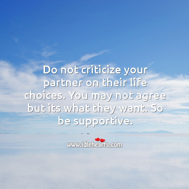 Do not criticize your partner on their life choices. Criticize Quotes Image