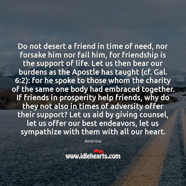 Image, Do not desert a friend in time of need, nor forsake him
