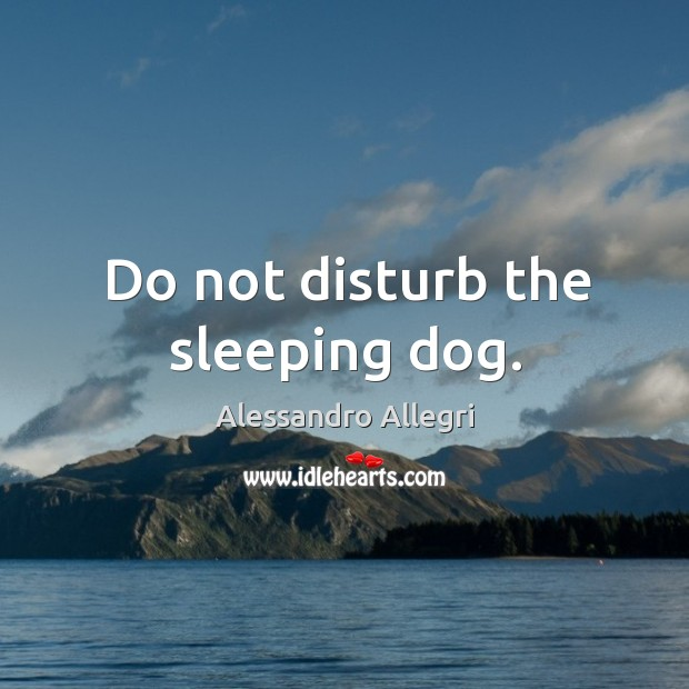 Image, Do not disturb the sleeping dog.