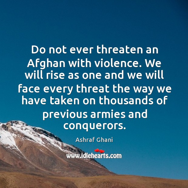 Image, Do not ever threaten an Afghan with violence. We will rise as