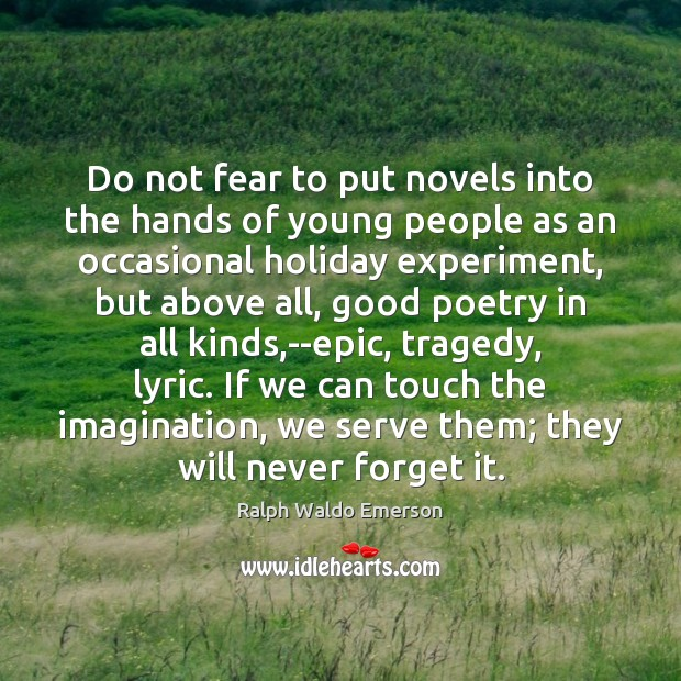 Do not fear to put novels into the hands of young people Image