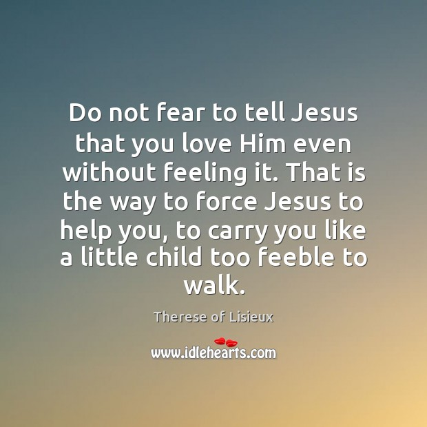 Image, Do not fear to tell Jesus that you love Him even without