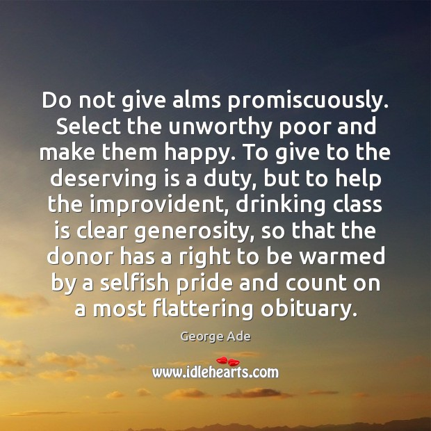 Image, Do not give alms promiscuously. Select the unworthy poor and make them
