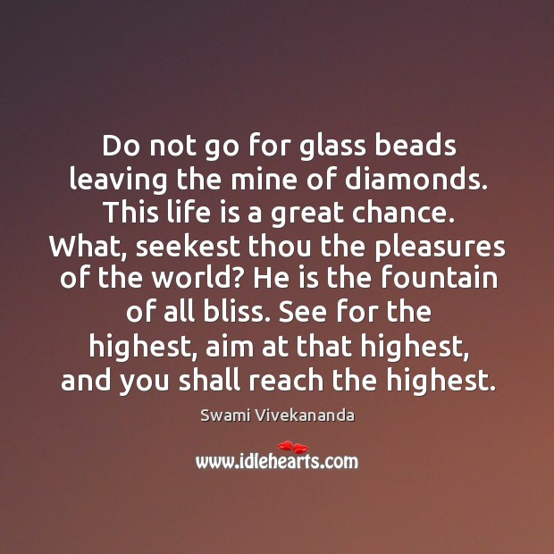 Image, Do not go for glass beads leaving the mine of diamonds. This