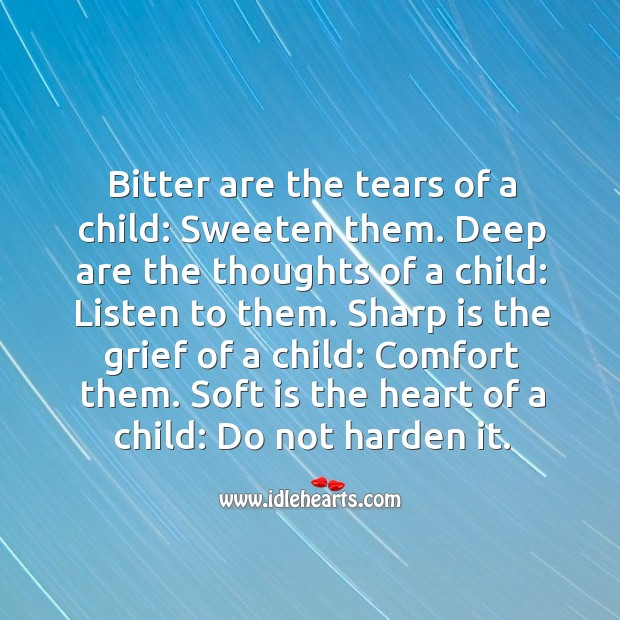 Do not harden the soft heart of a child. Children Quotes Image