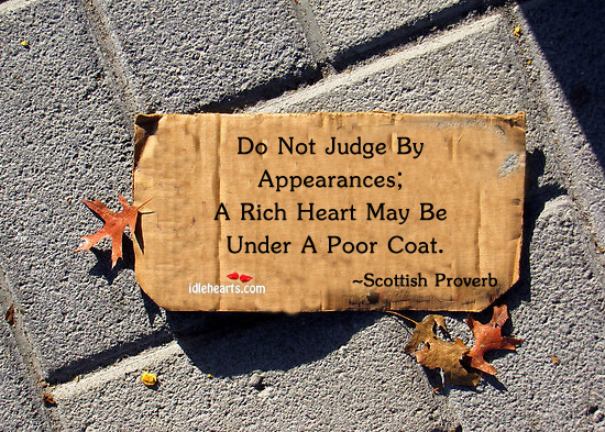 Do Not Judge By Appearances, A Rich…