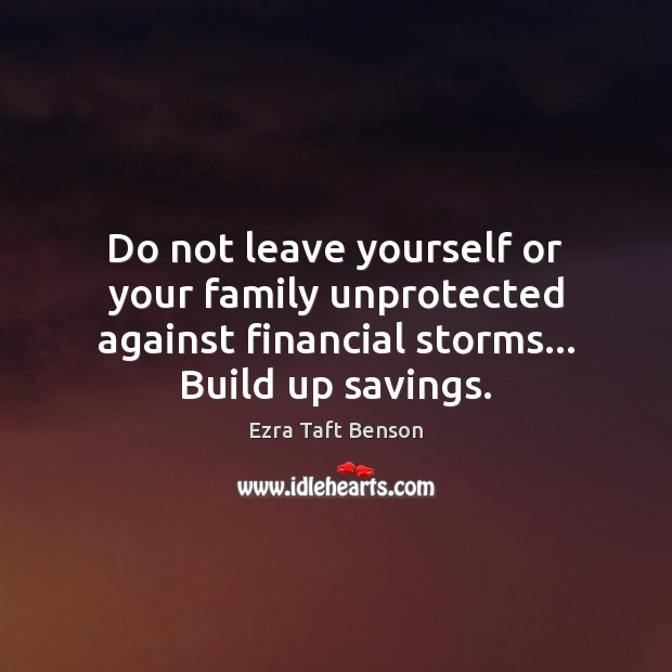 Image, Do not leave yourself or your family unprotected against financial storms… Build