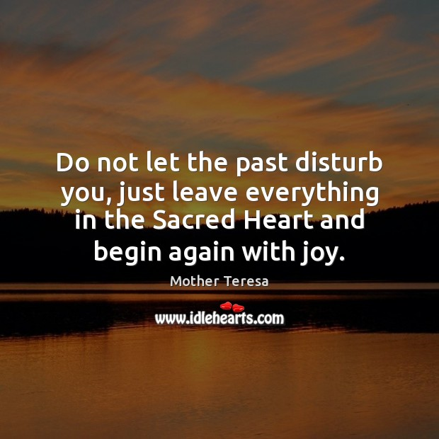 Image, Do not let the past disturb you, just leave everything in the